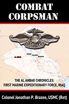 Combat Corpsman (The Al Anbar Chronicles: First Marine Expeditionary Force--Iraq Book 2) by [Brazee, Jonathan P.]