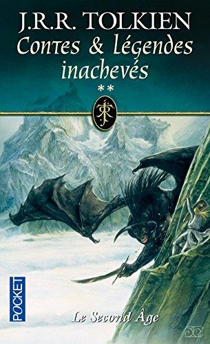 Contes et Légendes inachevées, tome 2 : Le Second Age Poche – 8 avril 2004 J.R.R. Tolkien Pocket 2266118005 Fantasy