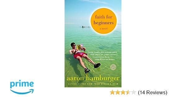 Faith for Beginners: A Novel: Aaron Hamburger: 9780812973204: Amazon.com: Books
