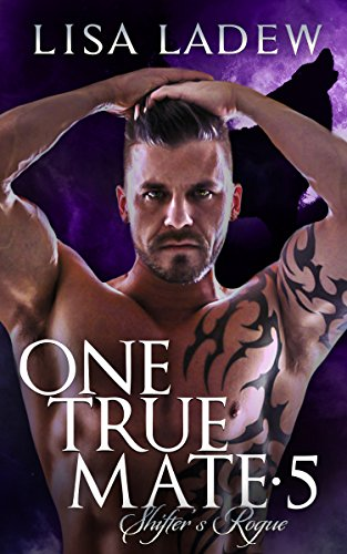 One True Mate 5: Shifter's Rogue by [Ladew, Lisa]