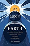Sun Moon Earth: The History of Solar Eclipses from Omens of Doom to Einstein and Exoplanets