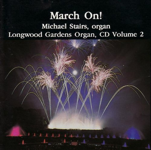 March On: Longwood Garden Organ -