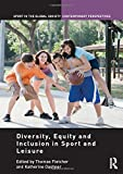 img - for Diversity, Equity and Inclusion in Sport and Leisure (Sport in the Global Society - Contemporary Perspectives) book / textbook / text book