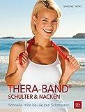 Thera-Band® Schulter &Nacken: Schnelle Hilfe bei akuten Schmerzen