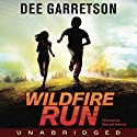 Wildfire Run Audiobook by Dee Garretson Narrated by MacLeod Andrews