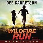 Wildfire Run   Dee Garretson