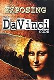 Exposing The Da Vinci Code [DVD]