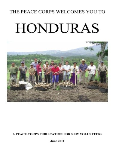 THE PEACE CORPS WELCOMES YOU TO HONDURAS