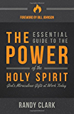 The Essential Guide to the Power of the Holy Spirit: God's Miraculous Gifts at Work Today