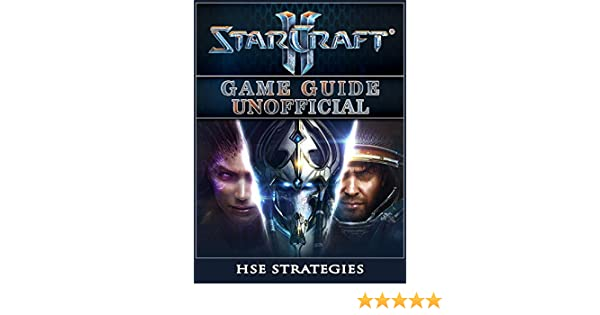 starcraft 2 game guide unofficial kindle edition by hse strategies rh amazon com Starcraft 2 Guide FR Starcraft 2 Guide Book