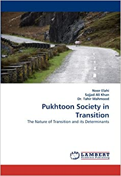 Book Pukhtoon Society in Transition: The Nature of Transition and its Determinants