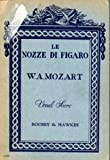img - for LE NOZZE DI FIGARO (The Marriage of Figaro) VOCAL SCORE Opera in Four Acts book / textbook / text book