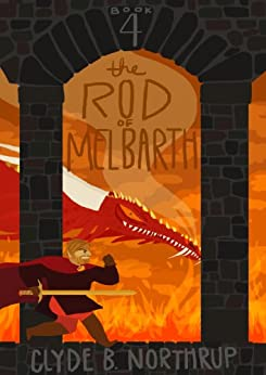 Rod of Melbarth: Book 4 of The Redemption by [Northrup, Clyde B]