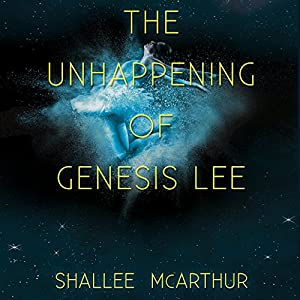 The Unhappening of Genesis Lee Audiobook