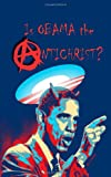 Is Obama the Antichrist?, T. Partay, 1466218142