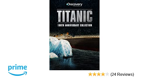 Amazoncom Titanic The 100th Anniversary Collection N