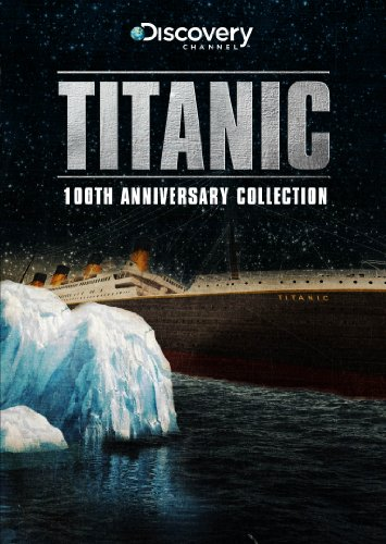 (Titanic: The 100th Anniversary Collection)