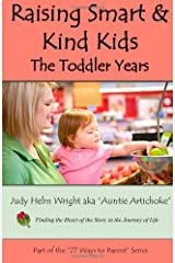 Raising Smart & Kind Kids:  The Toddler Years Paperback