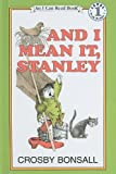 img - for And I Mean It, Stanley (I Can Read Books: Level 1) by Crosby Newell Bonsall (1984-04-01) book / textbook / text book