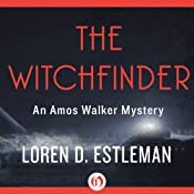 The Witchfinder: An Amous Walker Mystery, Book 12 | Loren D. Estleman