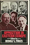 Opposition in Eastern Europe, 1968-1978, Tokes, Rudolf L., 0801822149
