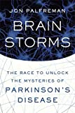 Brain Storms: The Race to Unlock the Mysteries of