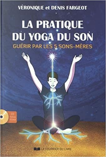 La pratique du yoga du son (CD): Amazon.es: Véronique ...