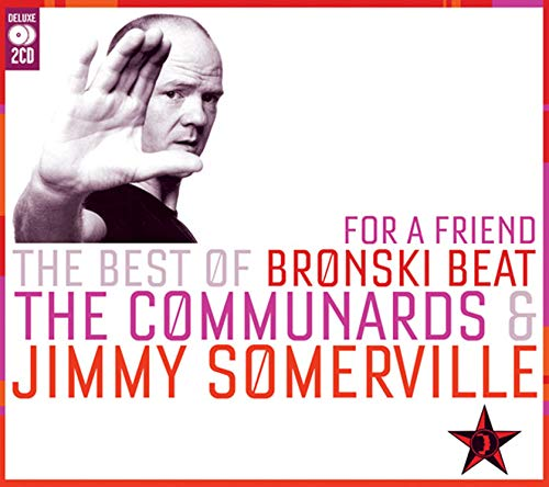 For A Friend: Best Of Bronski Beat, Communards and Jimmy Somerville