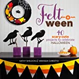 Felt-O-ween, Kathy Sheldon and Amanda Carestio, 1454708514
