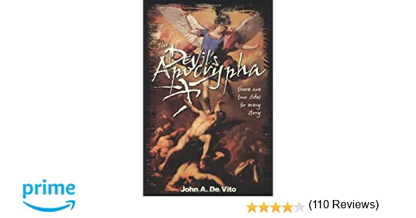 The devils apocrypha there are two sides to every story john a the devils apocrypha there are two sides to every story john a de vito 9780595250707 amazon books fandeluxe Image collections