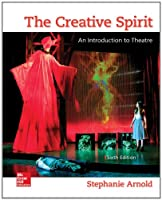 The Creative Spirit: An Introduction to Theatre, 6th Edition Front Cover