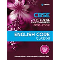 CBSE Chapterwise Solved Papers ENGLISH CORE Class 12 from 2018-2009