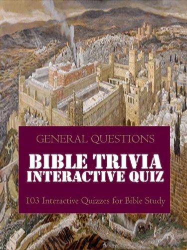 Bible Trivia Games Quiz Book: 103 Interactive Quiz Games for Bible Study