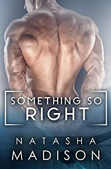 Something So Right (Something So Book 1) by [Madison, Natasha]
