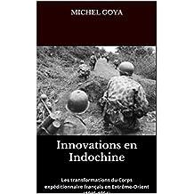 Innovations en Indochine: Les transformations du Corps expéditionnaire français en Extrême-Orient (1945-1954) (French Edition)