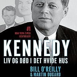 Kennedy: Liv og død i Det Hvide Hus