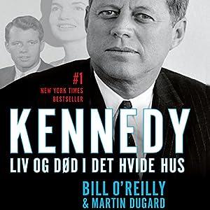 Kennedy: Liv og død i Det Hvide Hus Audiobook
