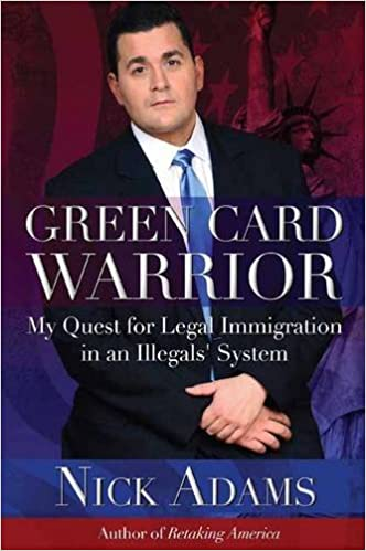 Adams – Green Card Warrior: My Quest for Legal Immigration in an Illegals' System