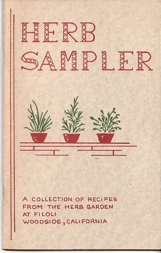 Herb Sampler  A Collection of Recipes from the Herb Garden at Filoli  Woodside, ()
