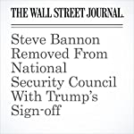 Steve Bannon Removed From National Security Council With Trump's Sign-off | Carol E. Lee