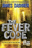 img - for The Fever Code (Maze Runner, Book Five; Prequel) (The Maze Runner Series) book / textbook / text book