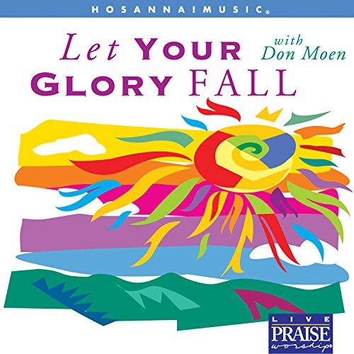 - Let Your Glory Fall [Choral Collection]