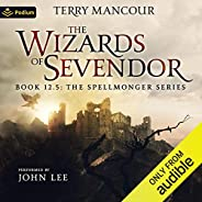 The Wizards of Sevendor: A Spellmonger Anthology
