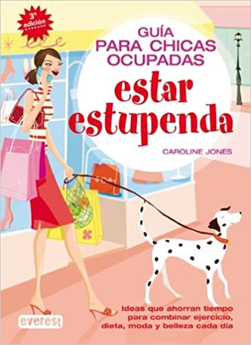 Estar Estupenda. -guia P/chicas Ocupadas-: Varios: 9788424117412: Amazon.com: Books