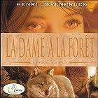 La dame à la forêt   Livre audio Auteur(s) : Henri Loevenbruck Narrateur(s) : Emmanuel Michalon