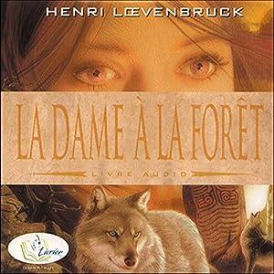 La dame à la forêt | Livre audio
