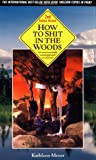 How to Shit in the Woods, Kathleen Meyer, 0898156270