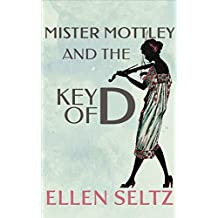Mister Mottley and the Key of D: An Edmund Mottley Short Mystery