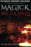 Magick Wicca Spells: for Wealth, Prosperity and Money