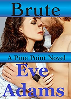 Brute (Pine Point Book 1) by [Adams, Eve]